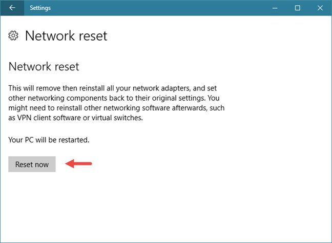 click reset now : reset network settings windows 10