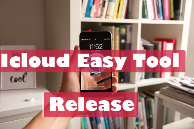 iCloud Easy Bypass Tool Release