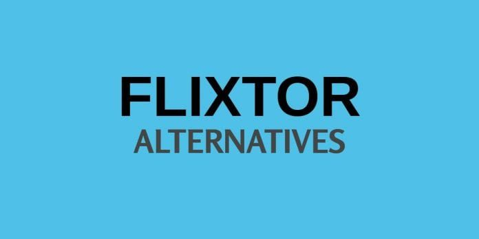 Best Flixtor Alternatives